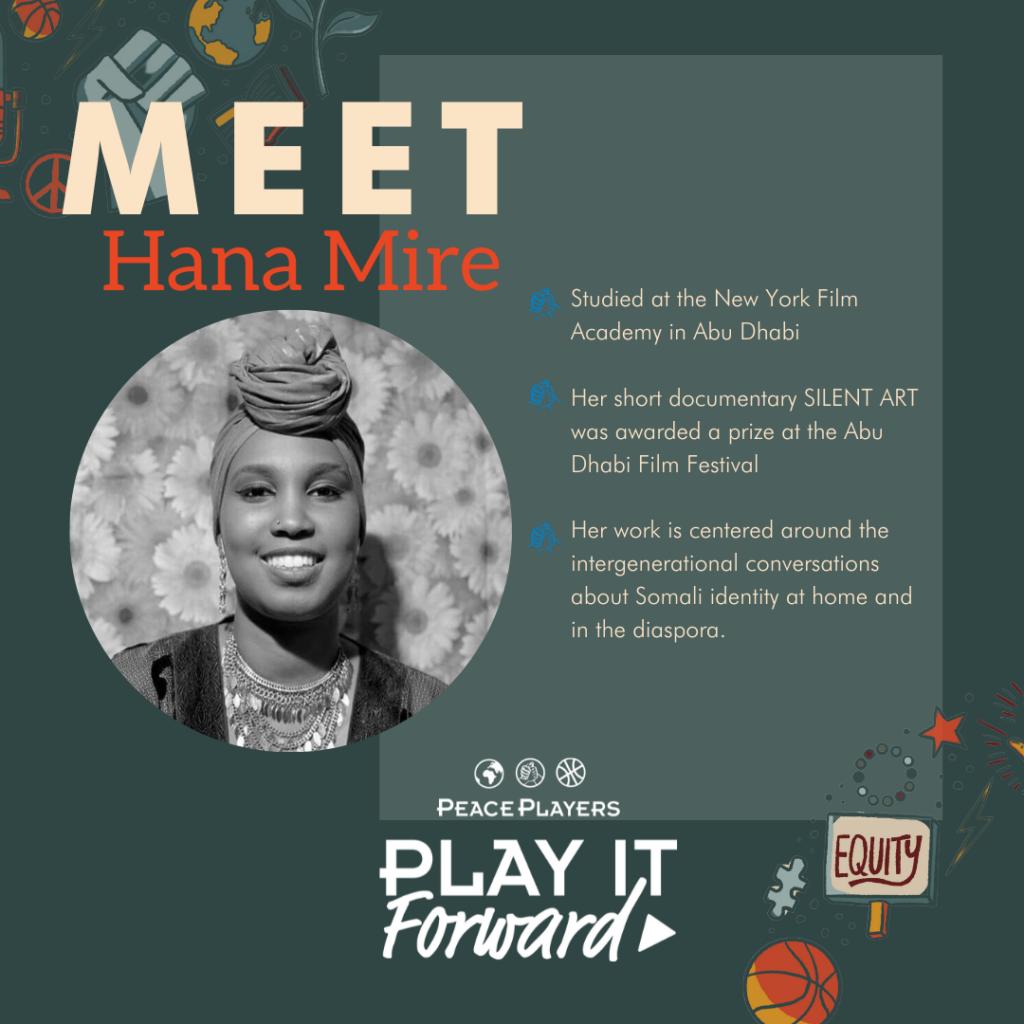 Hana Mire, Play It Forward Podcast